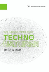 TECHNONATUREN. DESIGN & STYLES