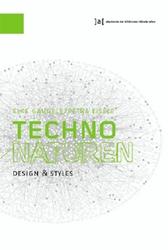 TECHNONATUREN. DESIGN & STYLES